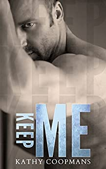 Keep Me (Shelter Me Series Book 3) by [Kathy Coopmans, Sommer Stein, Kimberly Capuccio, Eric Battershell]