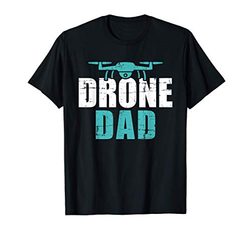 Drone dad father's day gift for pilots T-Shirt
