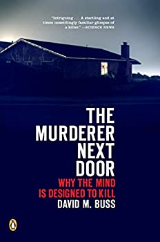 The Murderer Next Door  Why the Mind Is Designed to Kill