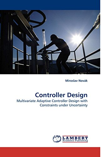 Controller Design: Multivariate Adaptive Controller Design with Constraints under Uncertainty