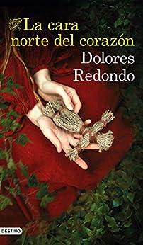 La cara norte del corazón (Spanish Edition) van [Dolores Redondo]