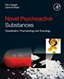 Novel Psychoactive Substances: Classification, Pharmacology and Toxicology (English Edition)