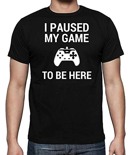 I Paused My Game to Be Here Funny Video Game Player Humor Mens T-Shirt (Black, XX-Large)