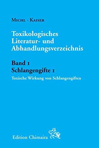 Toxikologisches Literatur- und Abhandlungsverzeichnis Band 1 Schlangengifte 1: Toxische Wirkung von Schlangengiften