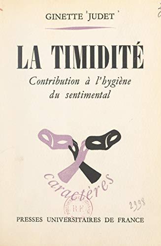 La timidité: Contribution à l'hygiène du sentimental (French Edition)