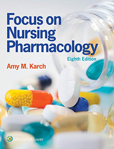 Compare Textbook Prices for Focus on Nursing Pharmacology 8 Edition ISBN 9781975100964 by Karch RN  MS, Amy M.