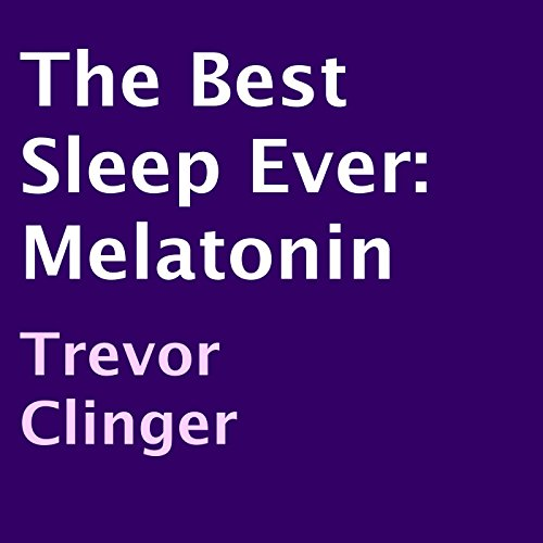 The Best Sleep Ever: Melatonin cover art