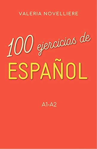 100 ejercicios de Español: A1-A2