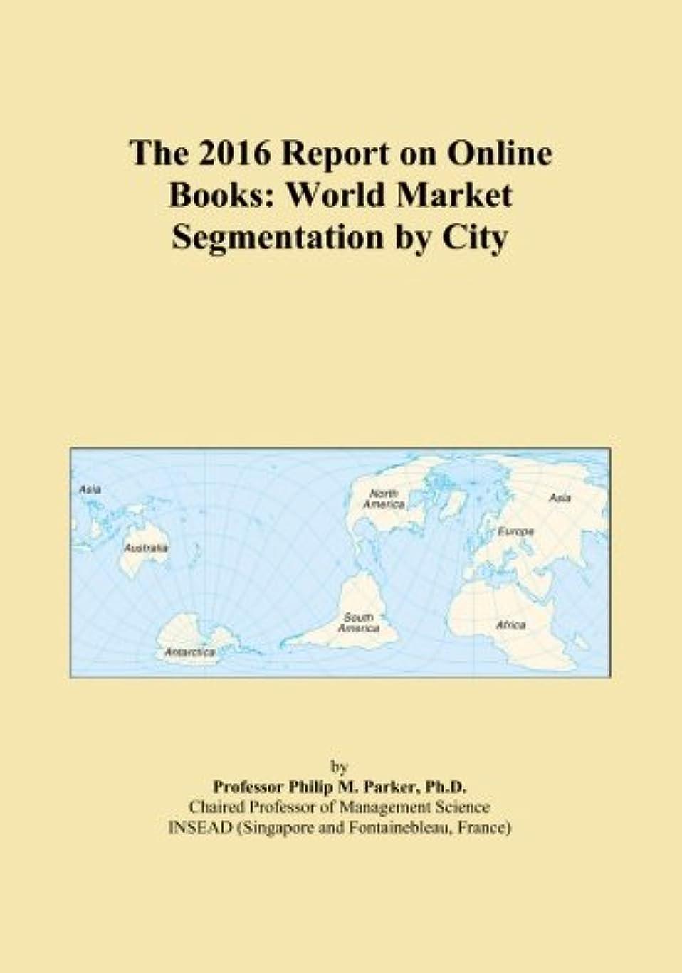 活性化バリケード愛人The 2016 Report on Online Books: World Market Segmentation by City