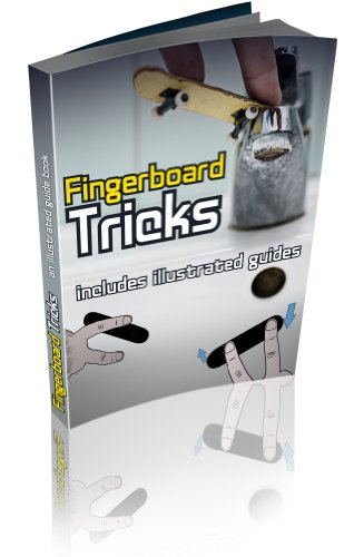 Fingerboard Tricks Made Easy- A complete guide to mastering (English Edition)