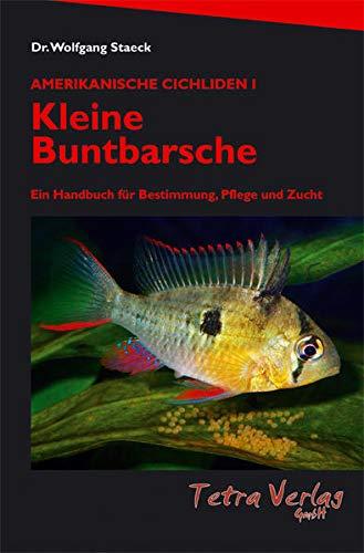 Kleine Buntbarsche - Amerikanische Cichliden I (Ein Handbuch für Bestimmung, Pflege und Zucht), 10. Auflage 2021