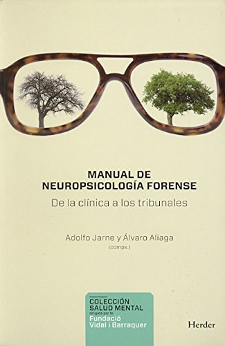 Manual de Neuropsicología forense: De la clínica a los tribunales (Salud Mental) (Spanish Edition)