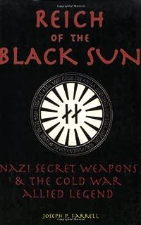 Reich Of The Black Sun: Nazi Secret Weapons & The Cold War Allied Legend