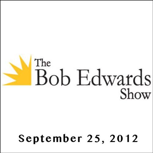 The Bob Edwards Show, Paul Tough and Sonia Manzano, September 25, 2012 cover art
