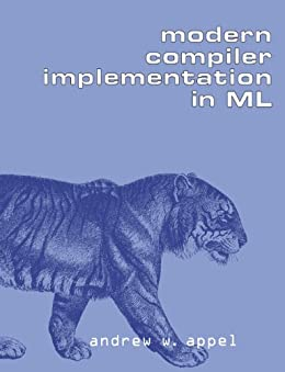 [Andrew W. Appel]のModern Compiler Implementation in ML (English Edition)