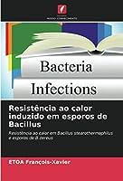 Resistência ao calor induzido em esporos de Bacillus: Resistência ao calor em Bacillus stearothermophilus e esporos de B.cereus