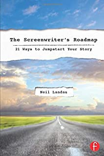 The Screenwriters Roadmap: 21 Ways to Jumpstart Your Story