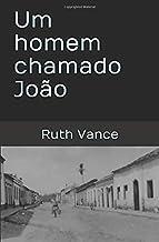 Um homem chamado João (Pioneiros da AICEB) (Portuguese Edition)