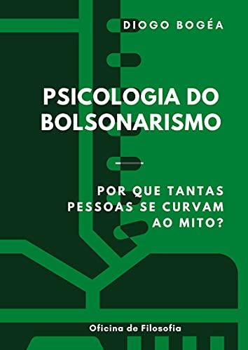 Psicologia do Bolsonarismo: Por que tantas pessoas se curvam ao mito?
