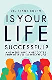 Is Your Life Successful?: Answers and Anecdotes From Over 200 Everyday People