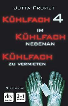 Kühlfach 4 - Im Kühlfach nebenan - Kühlfach zu vermieten (German Edition) by [Jutta Profijt]