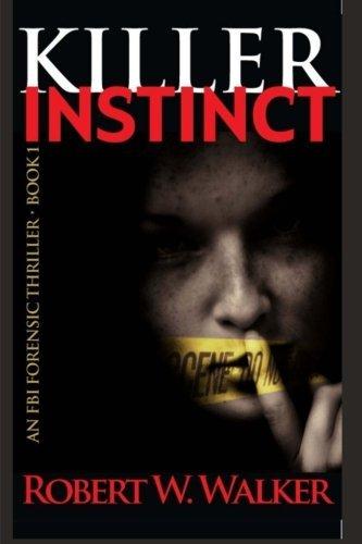 [Killer Instinct] [By: Walker, Robert W.] [October, 2013]