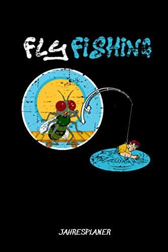 Fly Fishing Jahresplaner: Lustiges Fliegenfischen Fliege Angler Angeln Fisch Fischer 3 Jahres Kalender 2021-2023 6x9 A5: Studienplaner Terminkalender ... & Ziele Für Schüler, Lehrer Und Studenten