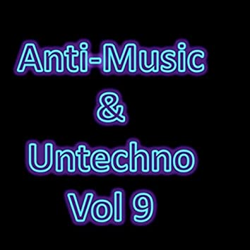 Anti-Music & Untechno Vol 9 (Strange Electronic Experiments blending Darkwave, Industrial, Chaos, Ambient, Classical and Celtic Influences)