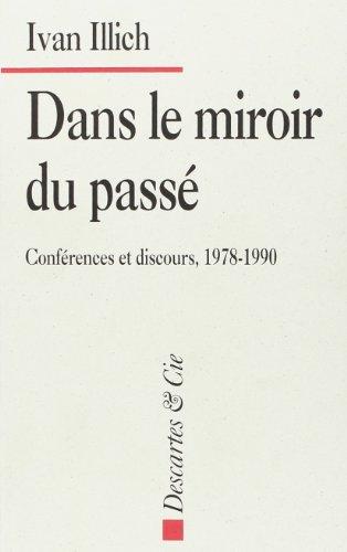 Dans le miroir du passé : Conférences et discours, 1978-1990