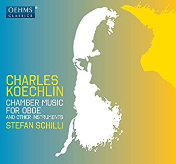Koechlin: Chamber Music for Oboe & Other Instruments