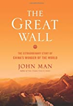 The Great Wall: The Extraordinary Story of China's Wonder of the World
