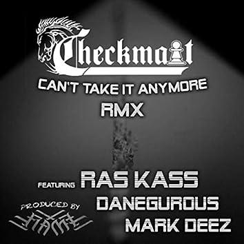 Can't Take It Anymore (Remix) [feat. Ras Kass, Danegurous & Mark Deez]
