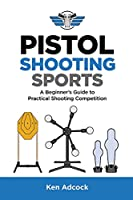 Pistol Shooting Sports: A Beginner's Guide to Practical Shooting Competition