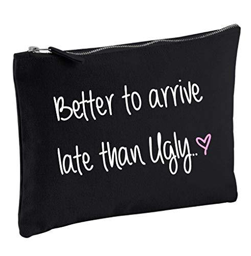 Trousse à maquillage en toile avec inscription « Better To Arrive Late Than Ugly »