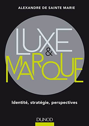 Luxe et marque : Identité, stratégie, perspectives (Hors Collection) (French Edition)