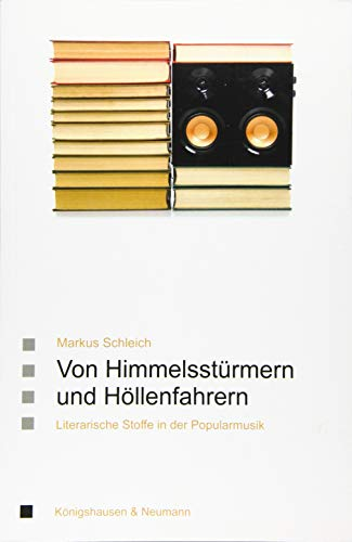 Von Himmelsstürmern und Höllenfahrern: Literarische Stoffe in der Popularmusik (Saarbrücker Beiträge zur vergleichenden Literatur- und Kulturwissenschaft)