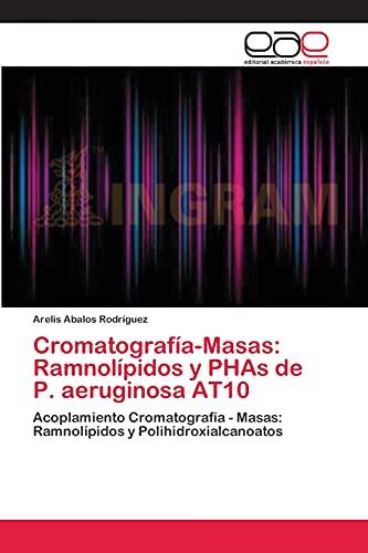 Cromatografía-Masas: Ramnolípidos y PHAs de P. aeruginosa AT10
