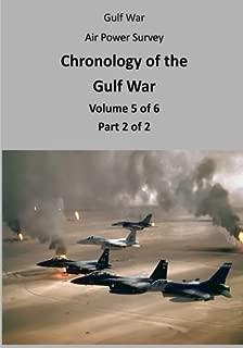 Gulf War Air Power Survey: Chronology of the Gulf War (Volume 5 of 6 Part 2 of 2)