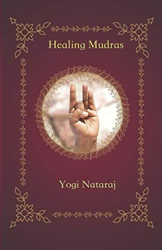 Healing Mudras: Yoga of the Hands