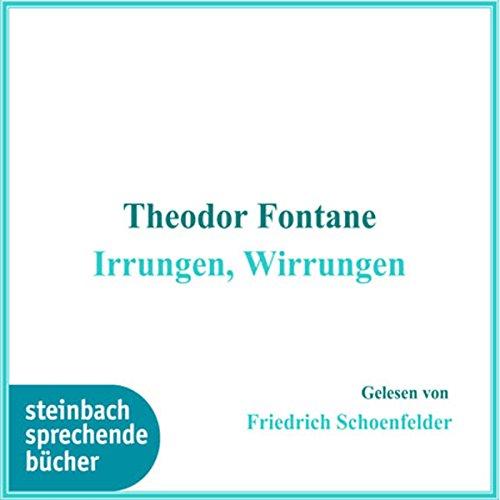Irrungen, Wirrungen                   Autor:                                                                                                                                 Theodor Fontane                               Sprecher:                                                                                                                                 Friedrich Schoenfelder                      Spieldauer: 4 Std. und 14 Min.     6 Bewertungen     Gesamt 4,0