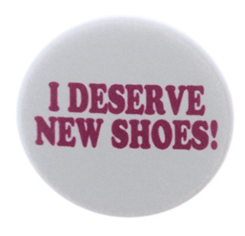 A&T Designs I Deserve New Shoes ! 2.25' Keychain