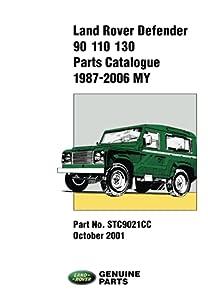 Land Rover Defender 90-110-130 Parts Catalogue 1987-2001 On: STC9021CC (Parts Catalogue 1987-2006)