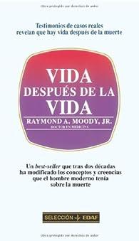 Vida Despues De La Vida par  Moody, Raymond A, [Dr.]
