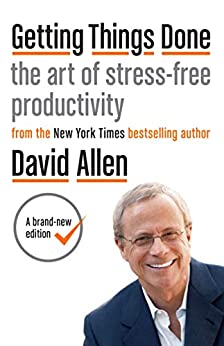 Getting Things Done: The art of stress-free productivity by [David Allen]
