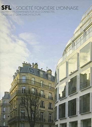 SFL Société foncière lyonnaise : Du Paris Haussmannien à la ville connectée, un siècle et demi d'architecture