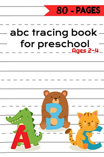 abc tracing book for preschool: Cute Letter Tracing Notebook for Toddlers 2-4 Years Old and scholastic kindergarten workbook allows Cut and paste workbooks ,copybook for kids,love from the crayons.