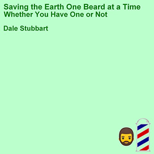 Saving the Earth One Beard at a Time audiobook cover art