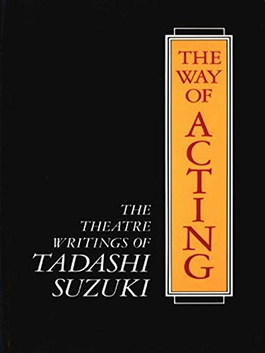 The Way of Acting: The Theatre Writings of Tadashi Suzukiの詳細を見る