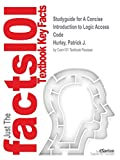 Studyguide for A Concise Introduction to Logic Access Code by Hurley, Patrick J., ISBN 9781285196541