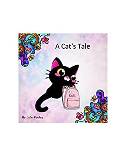 A Cat's Tale (English Edition) de [John Pauley]